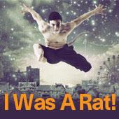 I Was A Rat (2013)