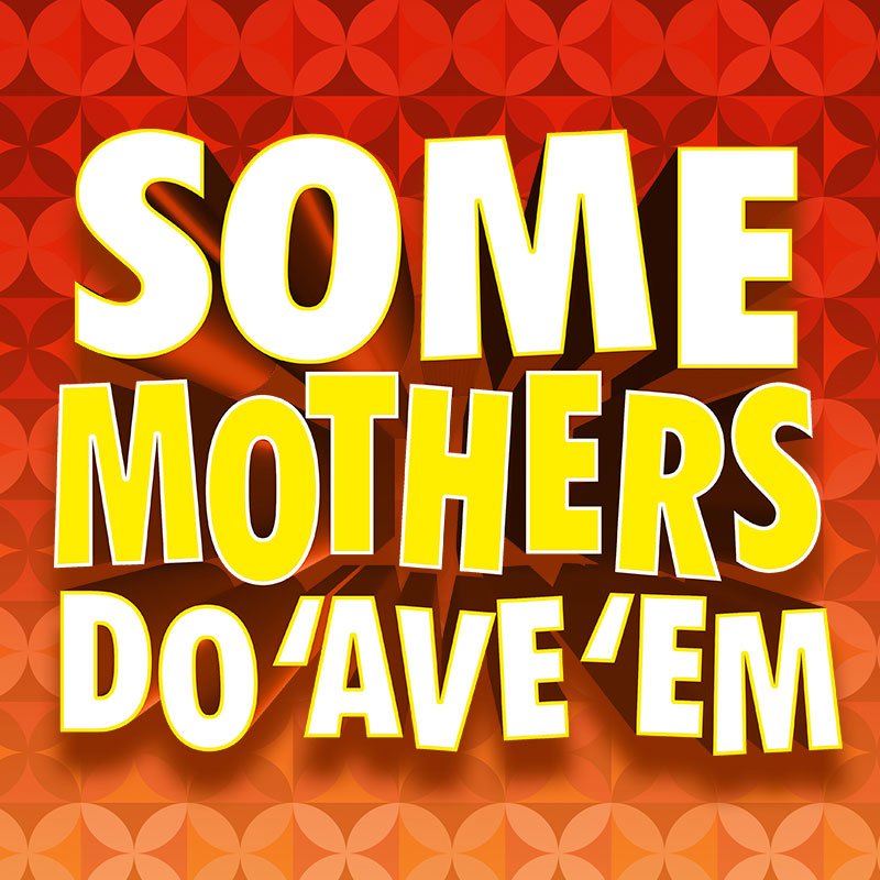 Some Mothers Do 'Ave 'Em (2018)